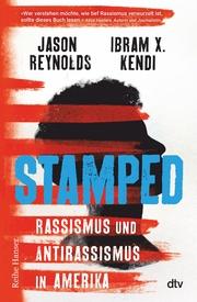 Stamped - Rassismus und Antirassismus in Amerika