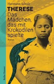 Therese - Das Mädchen, das mit Krokodilen spielte