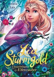 Lia Sturmgold - Unsichtbarer Elfenzauber