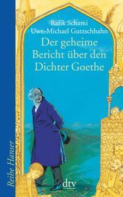 Der geheime Bericht über den Dichter Goethe