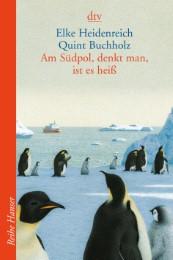 Am Südpol, denkt man, ist es heiß