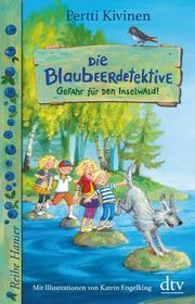Die Blaubeerdetektive - Gefahr für den Inselwald!
