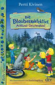 Die Blaubeerdetektive - Achtung Geisterelch!