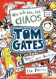Tom Gates: Wo ich bin, ist Chaos - Aber ich kann nicht überall sein!
