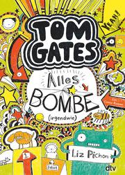 Tom Gates - Alles Bombe (irgendwie)