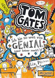 Tom Gates: Ich bin so was von genial (aber keiner merkt's)