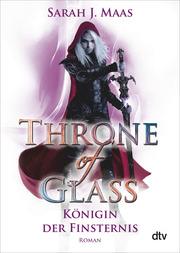 Throne of Glass - Königin der Finsternis