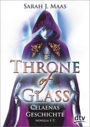 Throne of Glass - Celaenas Geschichte Novellas I-V