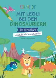 Kita-to-Go: Mit Leoli bei den Dinosauriern - Das Mitmachbuch - Spielen, Basteln, Bewegen, Lernen