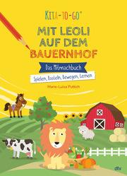 Kita-to-Go: Mit Leoli auf dem Bauernhof - Das Mitmachbuch - Spielen, Basteln, Bewegen, Lernen
