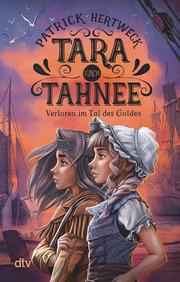 Tara und Tahnee - Verloren im Tal des Goldes