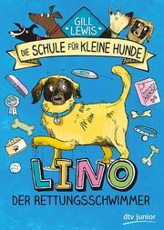Die Schule für kleine Hunde - Lino, der Rettungsschwimmer
