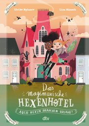 Das magimoxische Hexenhotel - Auch Hexen brauchen Urlaub - Cover