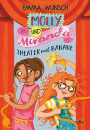 Molly und Miranda - Theater mit Banane