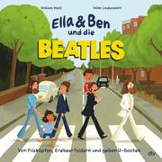 Ella & Ben und die Beatles - Von Pilzköpfen, Erdbeerfeldern und gelben U-Booten