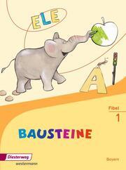 BAUSTEINE Fibel - Ausgabe 2014 für Bayern