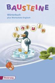BAUSTEINE Wörterbuch - Grund- und Lernwortschatz für Klasse 1-4 - Ausgabe 2010