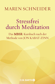 Stressfrei durch Meditation
