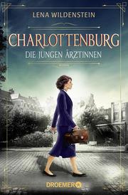 Charlottenburg - Die jungen Ärztinnen