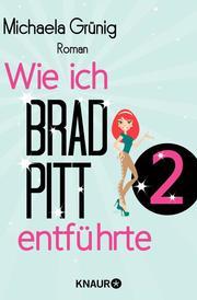 Wie ich Brad Pitt entführte 2