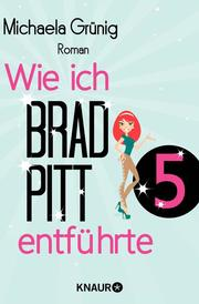 Wie ich Brad Pitt entführte 5