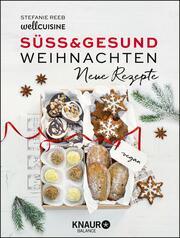 Süß & gesund - Weihnachten - Neue Rezepte