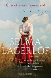 Selma Lagerlöf - sie lebte die Freiheit und erfand Nils Holgersson