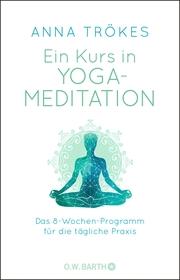 Ein Kurs in Yoga-Meditation