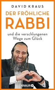 Der fröhliche Rabbi und die verschlungenen Wege zum Glück