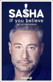 If you believe - Die Autobiografie