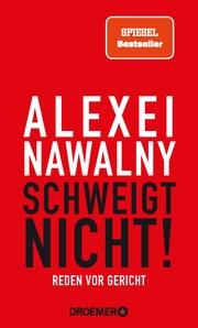 Alexei Nawalny - Schweigt nicht!