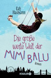 Die große weite Welt der Mimi Balu