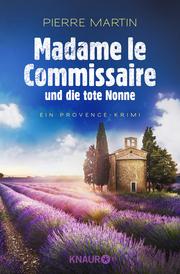 Madame le Commissaire und die tote Nonne