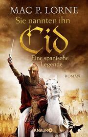 Sie nannten ihn Cid - Eine spanische Legende
