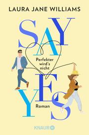 Say yes - Perfekter wird's nicht