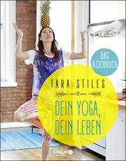 Dein Yoga, dein Leben - Das Kochbuch