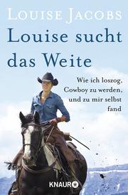 Louise sucht das Weite