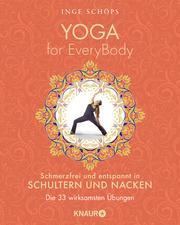 Yoga for EveryBody - schmerzfrei und entspannt in Schultern und Nacken