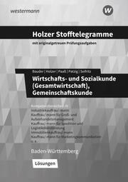 Holzer Stofftelegramme Baden-Württemberg - Wirtschafts- und Sozialkunde (Gesamtwirtschaft), Gemeinschaftskunde