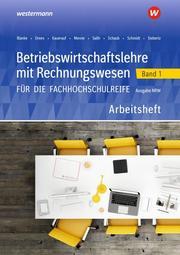 Betriebswirtschaftslehre mit Rechnungswesen für die Fachhochschulreife - Ausgabe Nordrhein-Westfalen