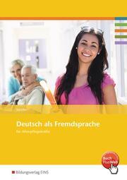 Deutsch als Fremdsprache für Altenpflegekräfte