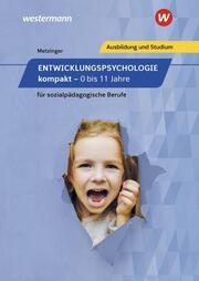 Entwicklungspsychologie kompakt für sozialpädagogische Berufe - 0 bis 11 Jahre