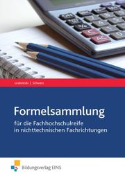 Formelsammlung - Mathematik für die Fachhochschulreife in nichttechnischen Fachrichtungen