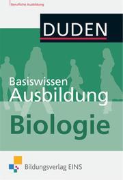 Duden: Basiswissen Ausbildung Biologie