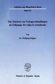 Das Scheitern von Vertragsverhandlungen als Fallgruppe der culpa in contrahendo.