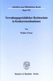 Verwaltungsgerichtlicher Rechtsschutz in Konkurrenzsituationen.