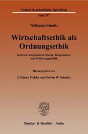 Wirtschaftsethik als Ordnungsethik in ihrem Anspruch an Sozial-, Konjunktur- und Währungspolitik