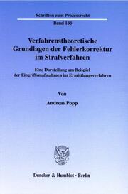 Verfahrenstheoretischen Grundlagen der Fehlerkorrektur im Strafverfahren