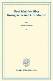Drei Schriften über Korngesetze und Grundrente.