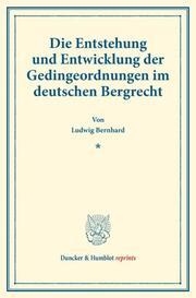 Die Entstehung und Entwicklung der Gedingeordnungen im deutschen Bergrecht.